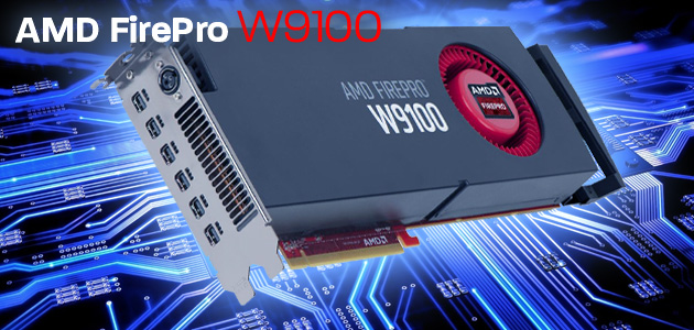 AMD Flagship Professional Graphics Deliver - FirePro W9100
